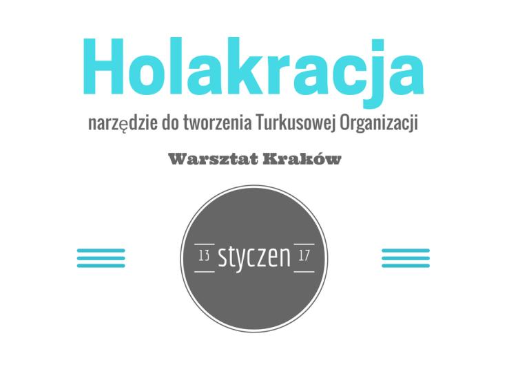 Holakracja jako narzędzie do tworzenia Turkusowej organizacji 13 I 2016 Kraków Zostało tylko 11 miejsc! Zapisy tutaj.1 (4).png